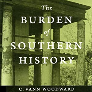 The Burden of Southern History | [C. Vann Woodward]