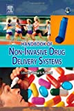 img - for Handbook of Non-Invasive Drug Delivery Systems: Science and Technology (Personal Care and Cosmetic Technology) book / textbook / text book