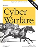 Inside Cyber Warfare: Mapping the Cyber Underworld by Carr, Jeffrey 2nd (second) edition [Paperback(2011)]