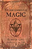 Transcendental Magic (0877280797) by Eliphas Levi