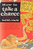 img - for How to Take a Chance [by the author & ilustrator of How to Lie with Statistics] book / textbook / text book