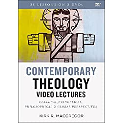 Contemporary Theology Video Lectures: Classical, Evangelical, Philosophical, and Global Perspectives