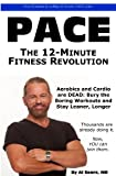: Pace: The 12-Minute Fitness Revolution (Exercise Workout Books)