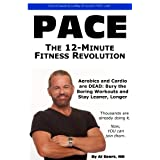 Pace: The 12-Minute Fitness Revolution (Exercise Workout Books)by Al Sears