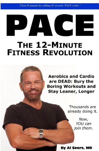 Pace: The 12-Minute Fitness Revolution (Exercise Workout Books)