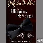 The Billionaire's Ink Mistress: Billionaires in Bondage, Book 2 | Joely Sue Burkhart