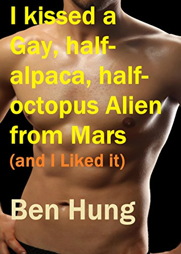 i-kissed-a-gay-half-alpaca-half-octopus-alien-from-mars-and-i-liked-it-odd-critters-book-1