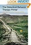 The Dialectical Behavior Therapy Prim...