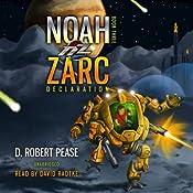 Noah Zarc: Declaration | [D. Robert Pease]