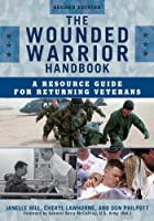 The Wounded Warrior Handbook: A Resource Guide for Returning Veterans (Military Life)