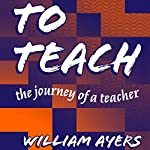 To Teach: The Journey of a Teacher 3rd Edition | William Ayers