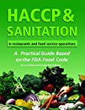 img - for HACCP & Sanitation in Restaurants and Food Service Operations: A Practical Guide Based on the USDA Food Code With Companion CD-ROM book / textbook / text book