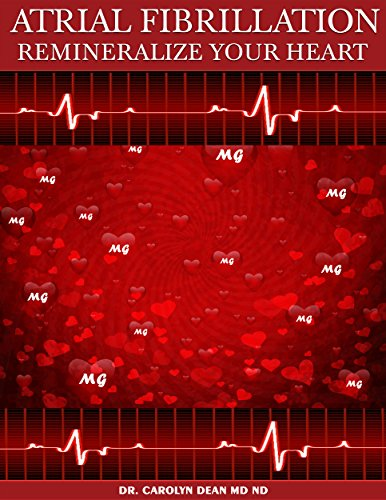 Atrial Fibrillation: Remineralize Your Heart (Carolyn Dean Md Nd compare prices)