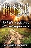 img - for 12 Faith Journeys of the Minor Prophets book / textbook / text book