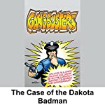 Gangbusters: The Case of the Dakota Badman | Phillips H. Lord