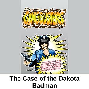 Gangbusters: The Case of the Dakota Badman Radio/TV Program
