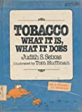 Tobacco: What It Is, What It Does (Greenwillow Read-Alone)