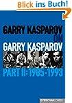 Garry Kasparov on Garry Kasparov, Par...
