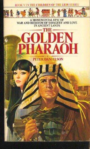 Golden Pharaoh (Children of the Lion, Book 5), PETER DANIELSON