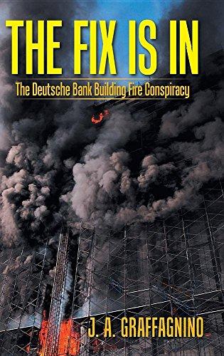 the-fix-is-in-the-deutsche-bank-building-fire-conspiracy