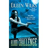 Blood Challenge (World of the Lupi) ~ Eileen Wilks