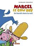 """Afficher """"Marcel le cow boy : un bandit dans la nuit"""""""