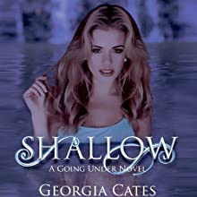 Shallow (       UNABRIDGED) by Georgia Cates Narrated by Shannon McManus, Ethan Sawyer