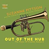 Suzanne Pittson Out of the Hub: The Music of Freddie Hubbard