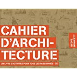 Cahier d'architecture: Un livre d'activités pour tous les passionnés
