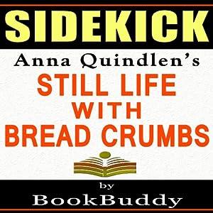 Sidekick: Anna Quindlen's Still Life with Bread Crumbs Audiobook