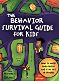 img - for The Behavior Survival Guide for Kids: How to Make Good Choices and Stay Out of Trouble book / textbook / text book