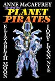 The Planet Pirates (0671721879) by Anne McCaffrey