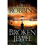 Broken Jewel: A Novel ~ David L. Robbins