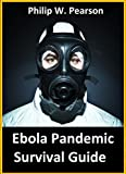 Ebola Pandemic Survival Guide: Preparing Yourself for the Ebola Outbreak