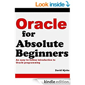 Oracle for Absolute Beginners: An easy-to-follow introduction to Oracle programming
