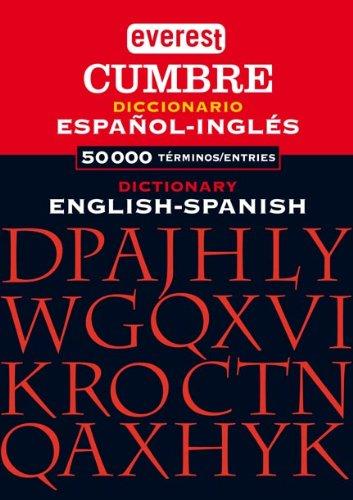 Everest Cumbre Spanish-English & English-Spanish Dictionary (English and Spanish Edition)