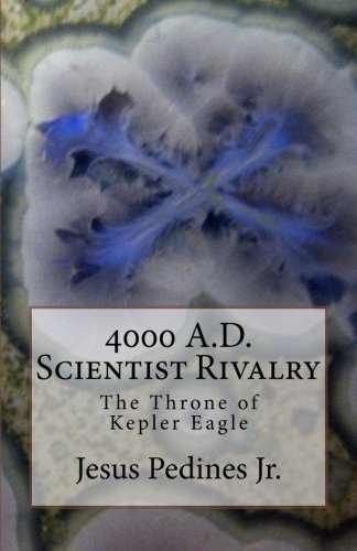4000 A.D. Scientist Rivalry: The Throne of Kepler Eagle