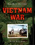 The Real History of the Vietnam War: A New Look at the Past (Real History Series)
