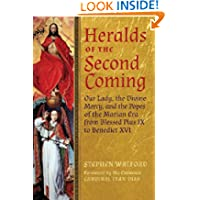 Heralds of the Second Coming: Our Lady, the Divine Mercy, and the Popes of the Marian Era from Blessed Pius IX...