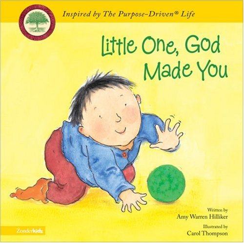 Little One, God Made You (Purpose Driven Life)