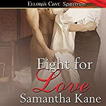 Fight for Love (       UNABRIDGED) by Samantha Kane Narrated by Alex Moorcock