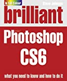 Brilliant Photoshop Cs6 (0273773402) by Johnson, Steve
