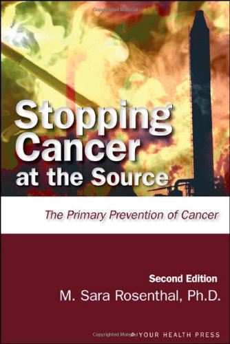 Stopping Cancer At The Source, 2Nd Edition: The Primary Prevention Of Cancer