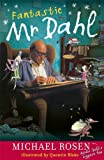 Michael Rosen Fantastic Mr Dahl
