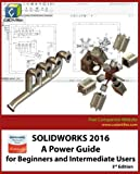 img - for SOLIDWORKS 2016: A Power Guide for Beginners and Intermediate Users book / textbook / text book
