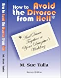 img - for By M. Sue Talia How to Avoid the Divorce From Hell: (and dance together at your daughters wedding) (2e) book / textbook / text book
