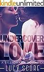 Undercover Love: A Billionaire Romance
