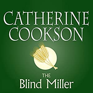 The Blind Miller | [Catherine Cookson]