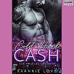 Cold Hard Cash: The Los Angeles Bad Boys, Book 1   Frankie Love