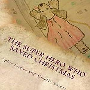 The Super Hero Who Saved Christmas Audiobook